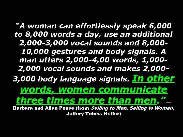 """""""A woman can effortlessly speak 6, 000 to 8, 000 words a day, use"""