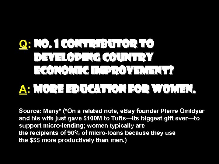Q: No. 1 contributor to developing country economic improvement? A: More education for women.