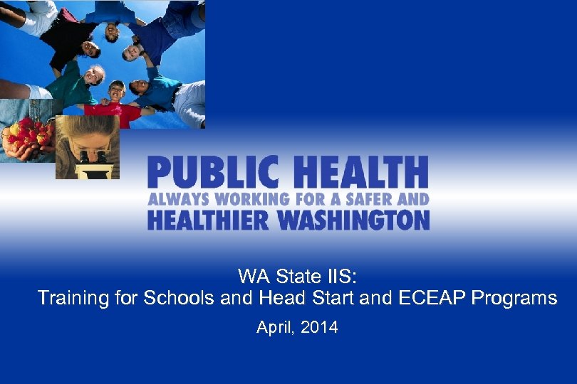WA State IIS: Implementing WA New State Exemption Requirements Training for Schools and Head