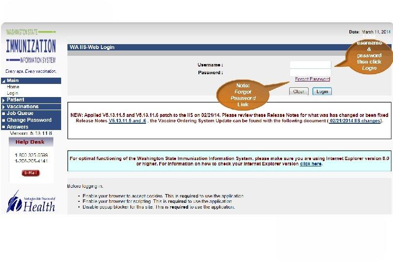 Enter username & password then click Login Note: Forgot Password Link