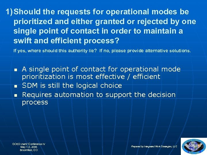 1) Should the requests for operational modes be prioritized and either granted or rejected