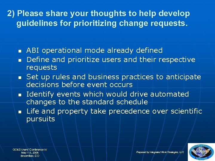 2) Please share your thoughts to help develop guidelines for prioritizing change requests. n