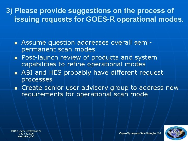 3) Please provide suggestions on the process of issuing requests for GOES-R operational modes.