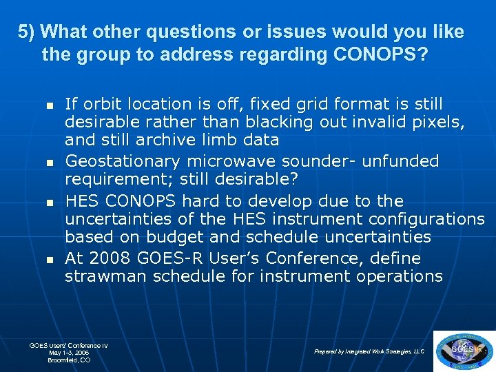 5) What other questions or issues would you like the group to address regarding