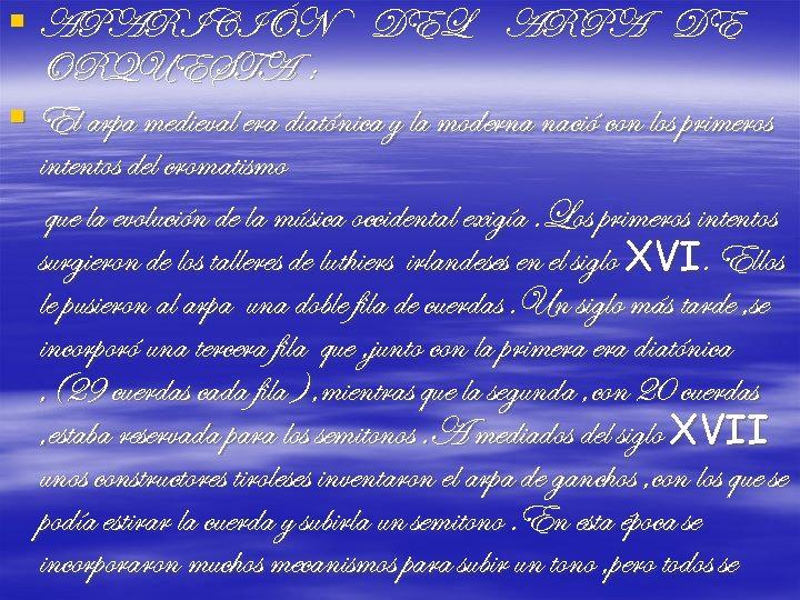 § APARICIÓN DEL ARPA DE ORQUESTA : § El arpa medieval era diatónica y
