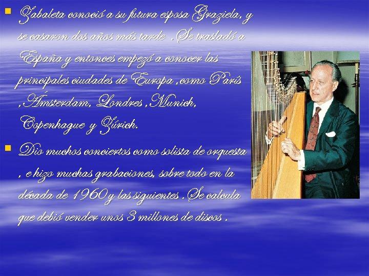 § Zabaleta conoció a su futura esposa Graziela, y se casaron dos años más