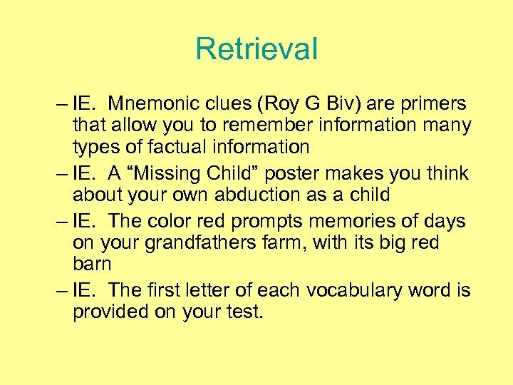 Retrieval – IE. Mnemonic clues (Roy G Biv) are primers that allow you to