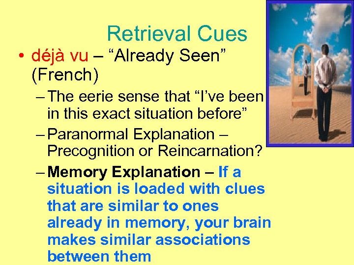 "Retrieval Cues • déjà vu – ""Already Seen"" (French) – The eerie sense that"