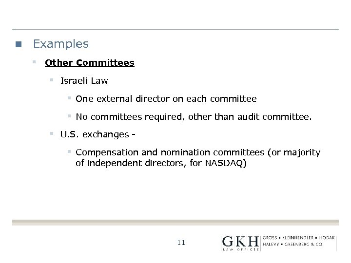 Examples § Other Committees § Israeli Law § One external director on each committee
