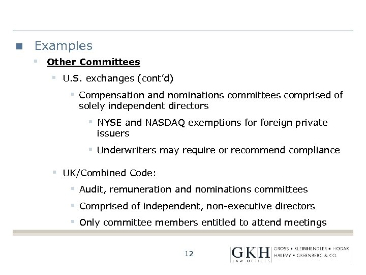 Examples § Other Committees § U. S. exchanges (cont'd) § Compensation and nominations committees