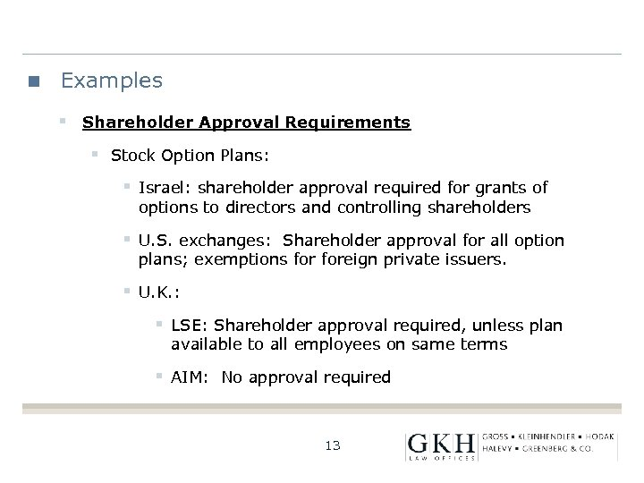 Examples § Shareholder Approval Requirements § Stock Option Plans: § Israel: shareholder approval required
