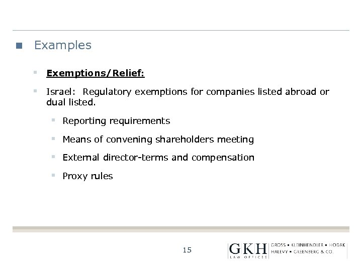 Examples § Exemptions/Relief: § Israel: Regulatory exemptions for companies listed abroad or dual listed.