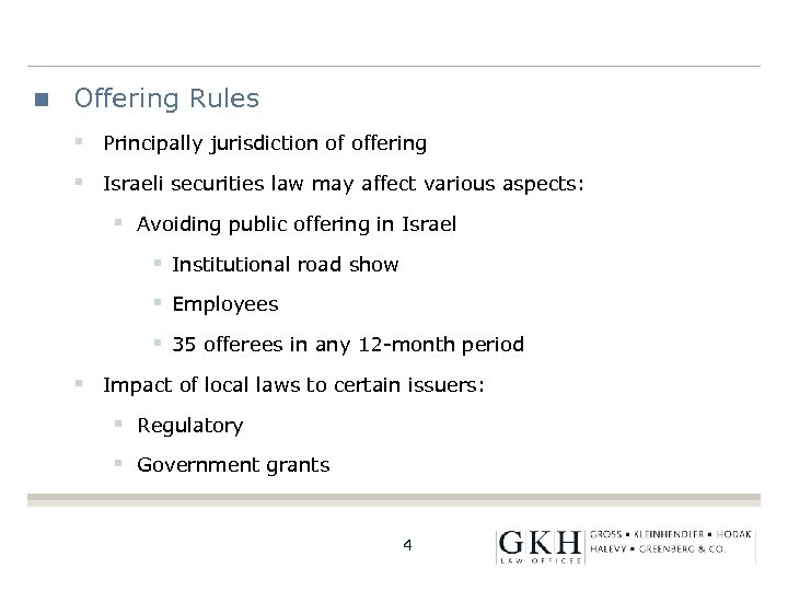 Offering Rules § Principally jurisdiction of offering § Israeli securities law may affect various