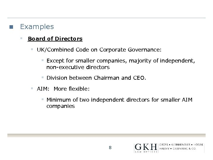 Examples § Board of Directors § UK/Combined Code on Corporate Governance: § Except for
