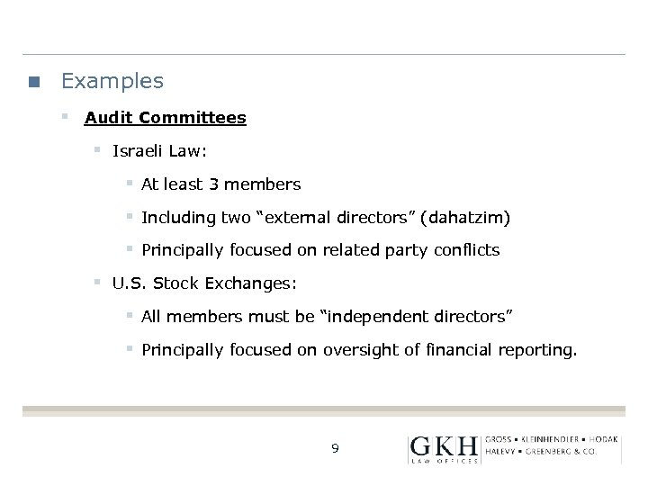 Examples § Audit Committees § Israeli Law: § At least 3 members § Including