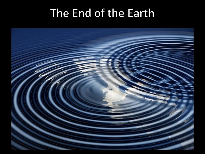The End of the Earth AD 30