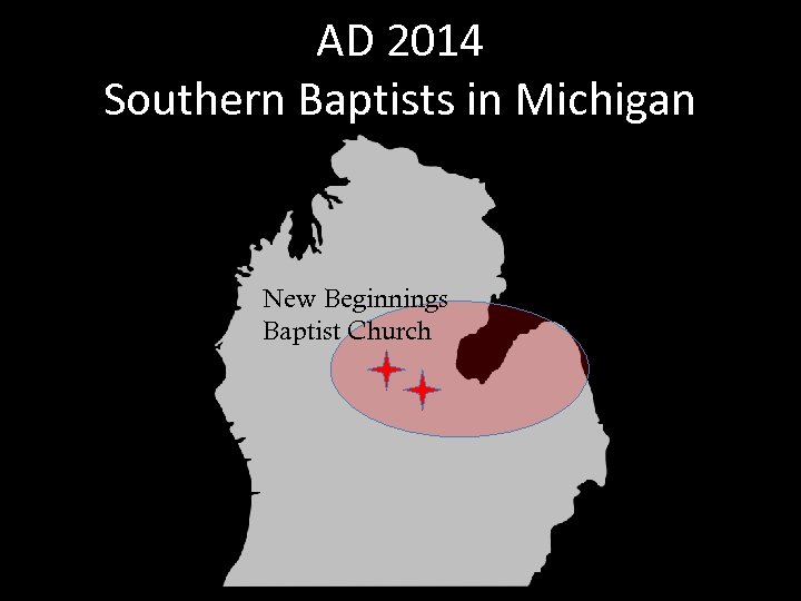 AD 2014 Southern Baptists in Michigan New Beginnings Baptist Church