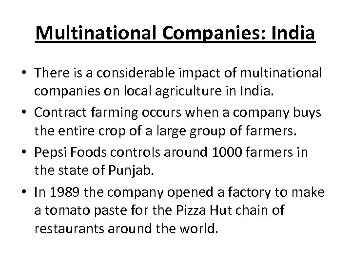 Multinational Companies: India • There is a considerable impact of multinational companies on local