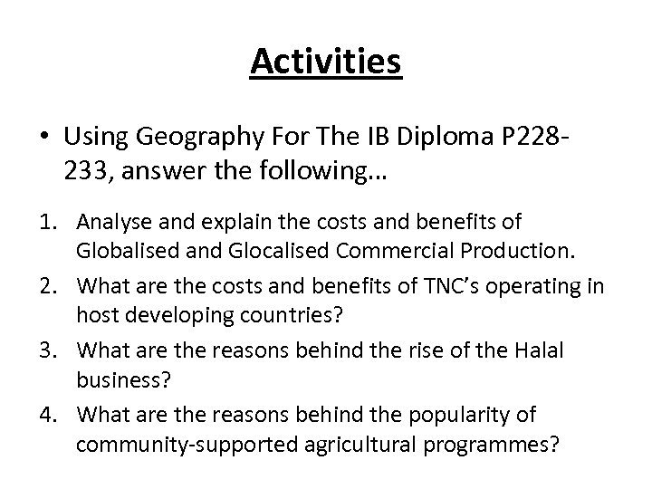 Activities • Using Geography For The IB Diploma P 228233, answer the following… 1.