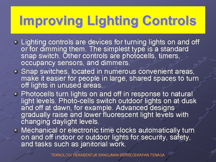 Improving Lighting Controls Lighting controls are devices for turning lights on and off or