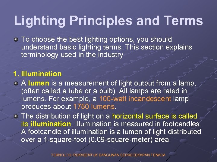 Lighting Principles and Terms To choose the best lighting options, you should understand basic