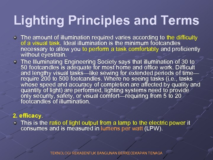 Lighting Principles and Terms The amount of illumination required varies according to the difficulty