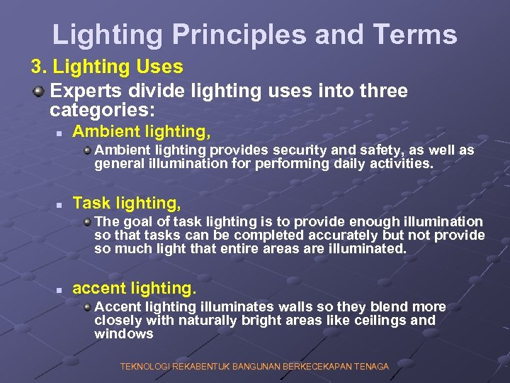 Lighting Principles and Terms 3. Lighting Uses Experts divide lighting uses into three categories: