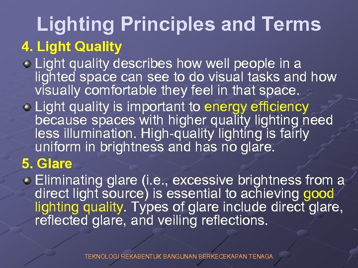 Lighting Principles and Terms 4. Light Quality Light quality describes how well people in