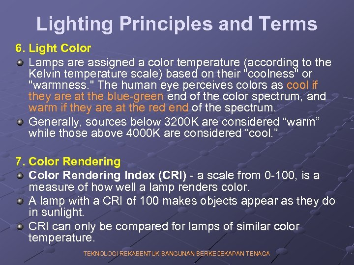 Lighting Principles and Terms 6. Light Color Lamps are assigned a color temperature (according