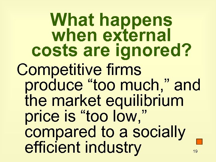"""What happens when external costs are ignored? Competitive firms produce """"too much, """" and"""