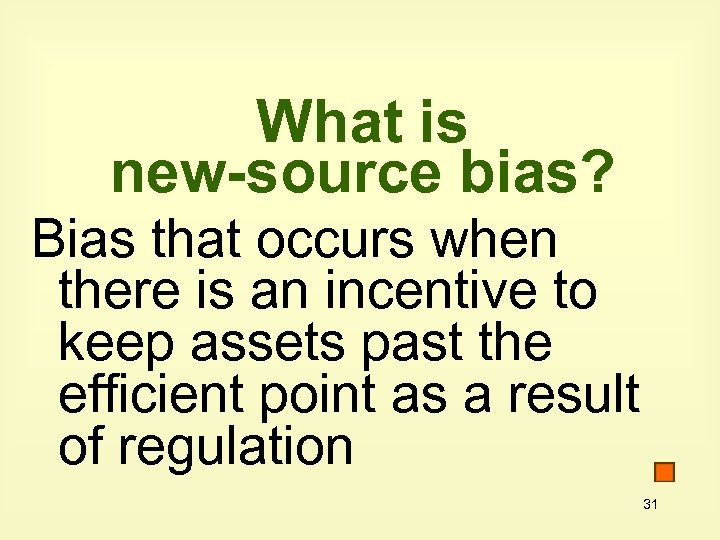 What is new-source bias? Bias that occurs when there is an incentive to keep