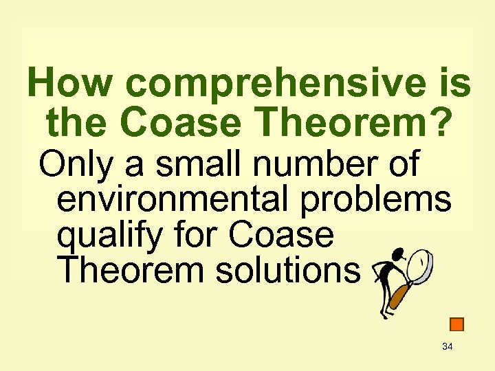 How comprehensive is the Coase Theorem? Only a small number of environmental problems qualify