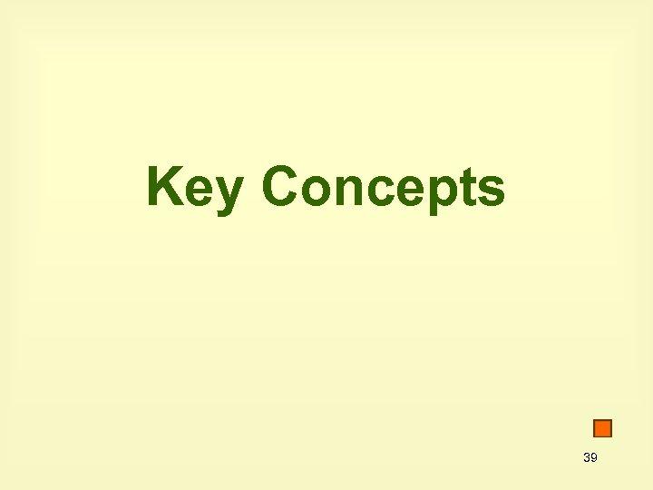 Key Concepts 39