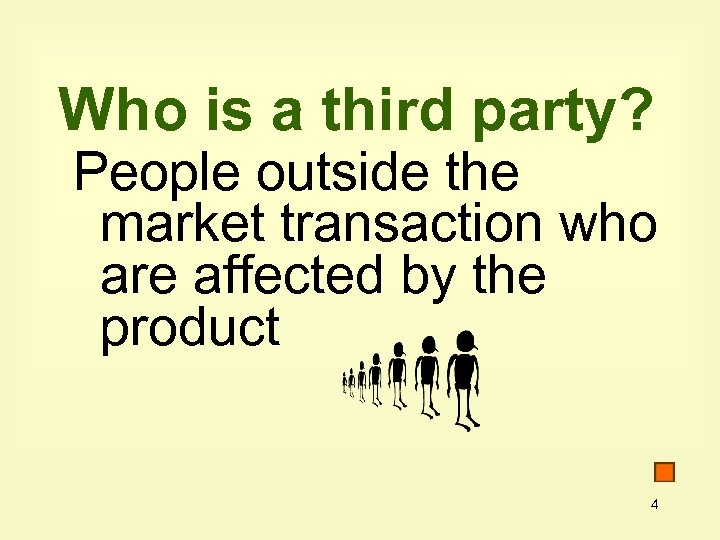 Who is a third party? People outside the market transaction who are affected by
