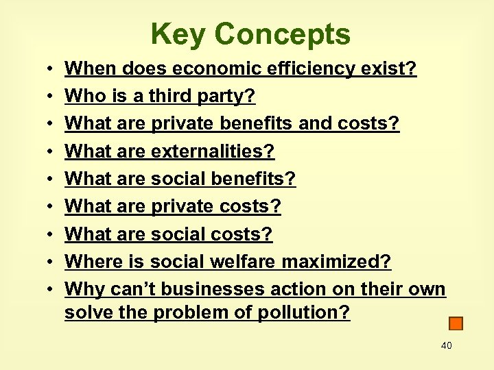 Key Concepts • • • When does economic efficiency exist? Who is a third