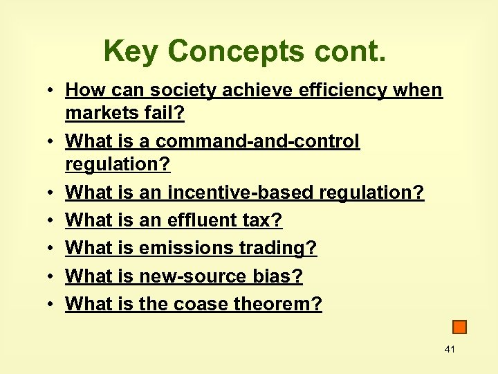 Key Concepts cont. • How can society achieve efficiency when markets fail? • What