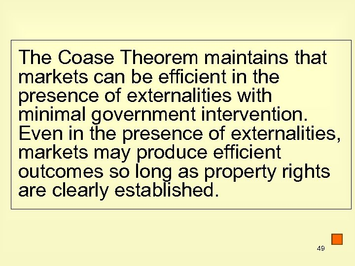 The Coase Theorem maintains that markets can be efficient in the presence of externalities