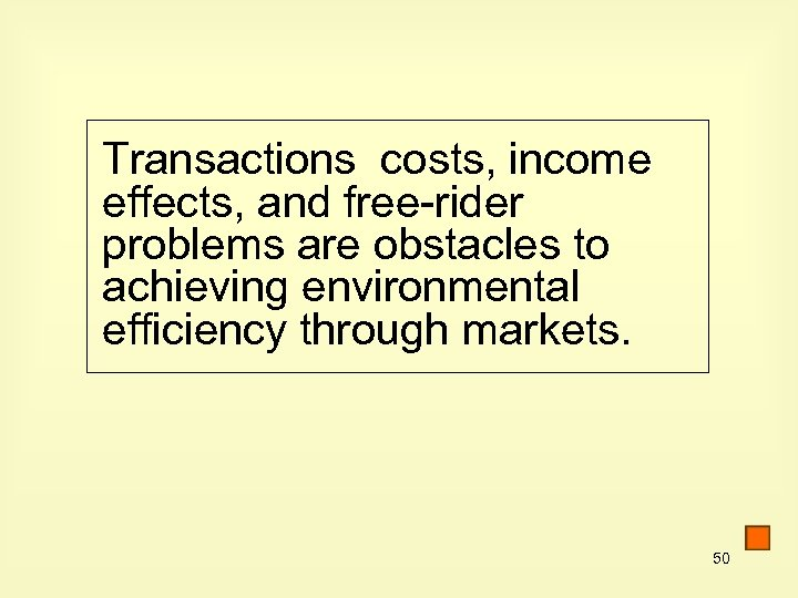 Transactions costs, income effects, and free-rider problems are obstacles to achieving environmental efficiency through