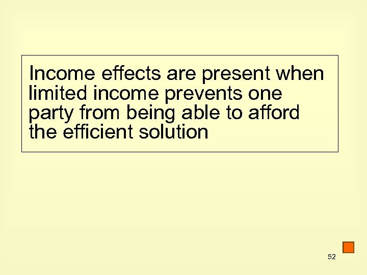 Income effects are present when limited income prevents one party from being able to