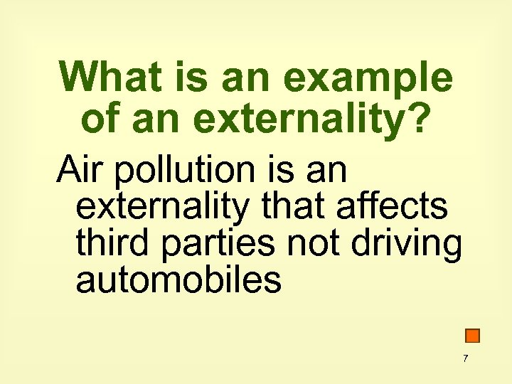 What is an example of an externality? Air pollution is an externality that affects