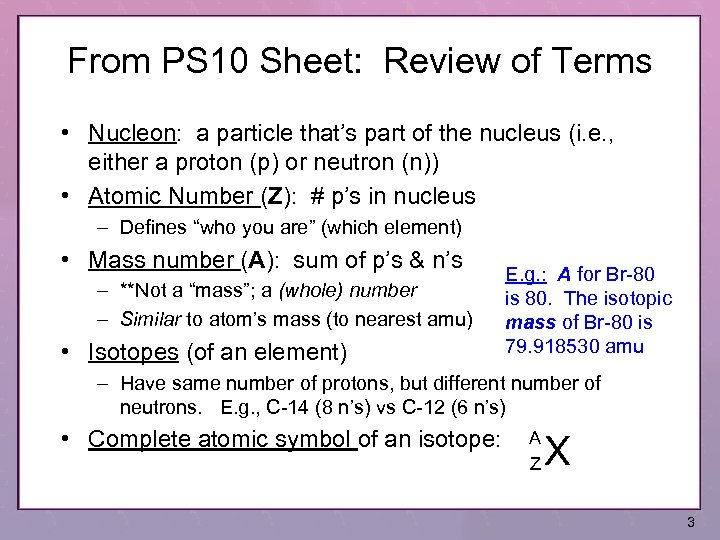 From PS 10 Sheet: Review of Terms • Nucleon: a particle that's part of