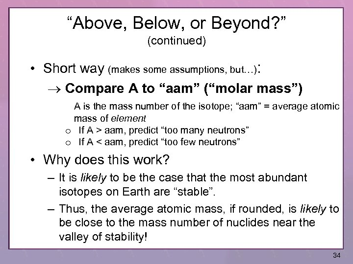 """Above, Below, or Beyond? "" (continued) • Short way (makes some assumptions, but…): Compare"