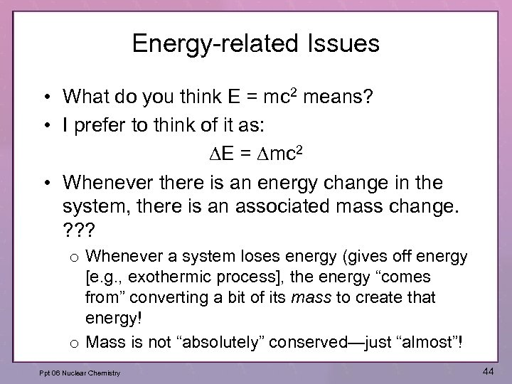 Energy-related Issues • What do you think E = mc 2 means? • I