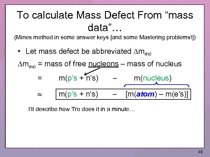 "To calculate Mass Defect From ""mass data""… (Mines method in some answer keys [and"