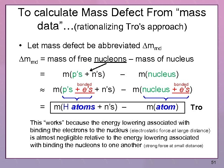 "To calculate Mass Defect From ""mass data""…(rationalizing Tro's approach) • Let mass defect be"