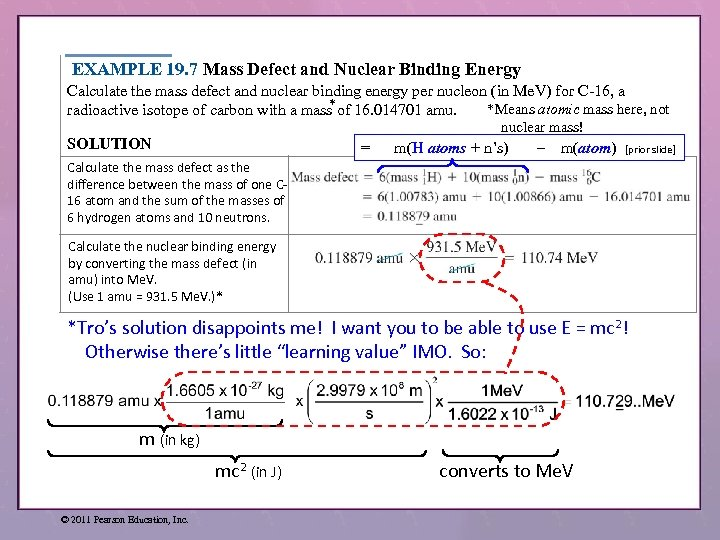 EXAMPLE 19. 7 Mass Defect and Nuclear Binding Energy Calculate the mass defect and