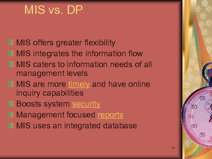MIS vs. DP MIS offers greater flexibility MIS integrates the information flow MIS caters