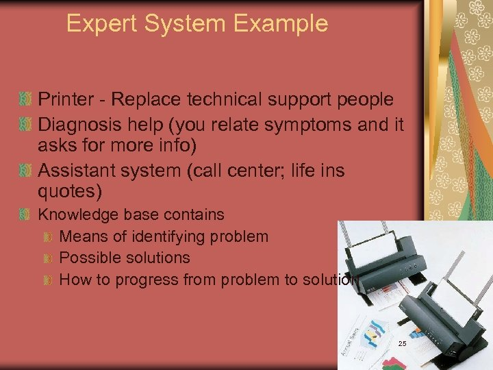 Expert System Example Printer - Replace technical support people Diagnosis help (you relate symptoms