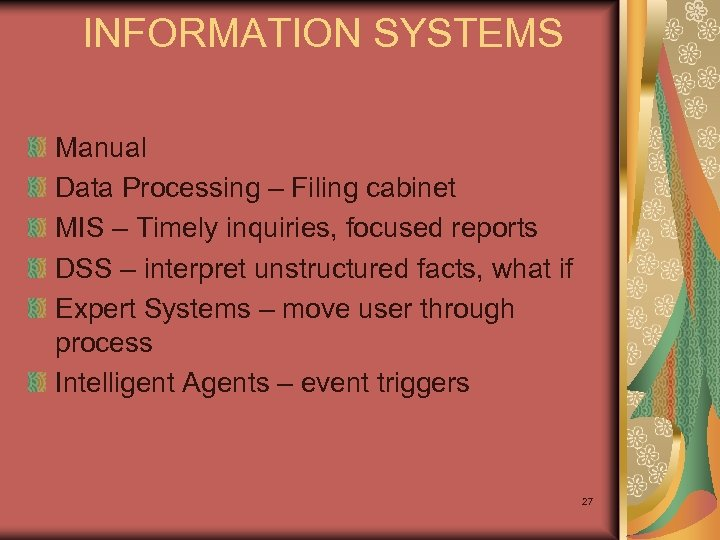 INFORMATION SYSTEMS Manual Data Processing – Filing cabinet MIS – Timely inquiries, focused reports