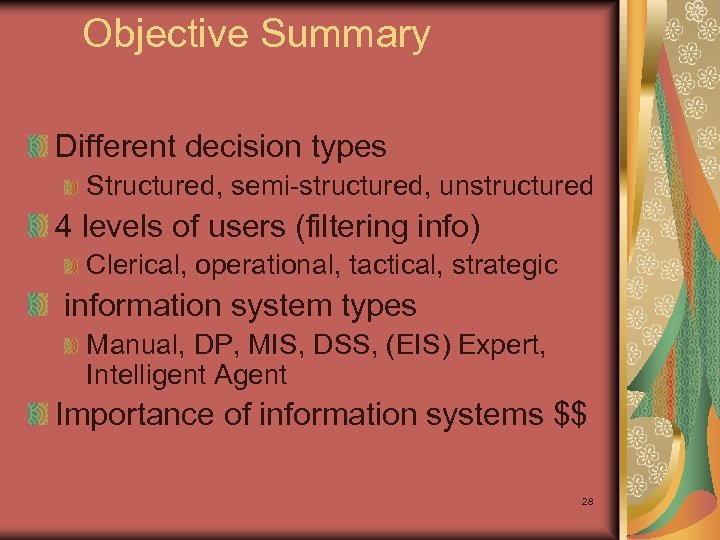 Objective Summary Different decision types Structured, semi-structured, unstructured 4 levels of users (filtering info)